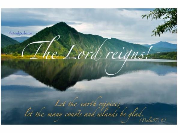Psalm 97: 1!